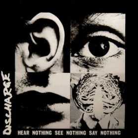 Discharge - Hear Nothing Say Nothing Say Nothing - 2010 Punk LP