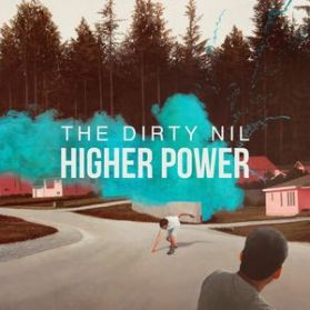 The Dirty Nil - Higher Power - 2016 Canada Punk Alt Rock LP