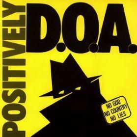"""D.O.A. - Positively D.O.A. - 1981 Vancouver Canada KBD Punk 5 Trk 7"""""""