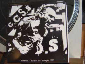 "C.C.S.S - Commun Chfeu Sa Soupe - New Montreal Punk 7"""