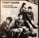 "The Partisans - Police Story - Killing Machine - Punk 7"" 45 RPM"