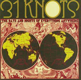 31 Knots – The Days And Nights Of Everything Anywhere - 2007 Indie Art Rock LP