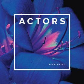 Actors – Reanimated - 2019 Vancouver BC Electro New Wave  Post Punk LP