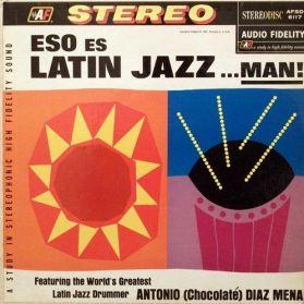 Antonio (Chocolate) Diaz Mena – Eso Es - 1963 Latin Jazz ...Man! 1963 Latin Jazz LP