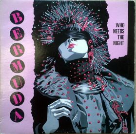 Bermuda – Who Needs The Night - 1985 Vancouver New Wave Hard Rock Sealed 5 Trk 12 EP