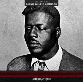 Blind Willie Johnson – American Epic: The Best Of - 1928-31 Haunting Blues - Sealed 180 Grm LP