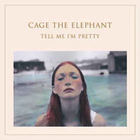 Cage The Elephant - Tell Me I'm Pretty - 2015 Indie Alt Rock - Sealed  180 Grm LP + Insert