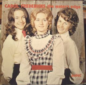 Carol Fredericks – The Water's Edge - 1972? Halifax, Canada Country - Private Press Original Sealed LP