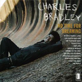 Charles Bradley - No Time For Dreaming - 2011 Modern Funk Soul - Sealed 180 Grm  LP RIP