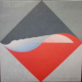 Colleen – A Flame My Love, A Frequency - 2017 Electronic Post Modern Classical LP