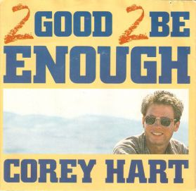 """Corey Hart – Too Good To Be Enough - Is It Too Late? - 1987 Canada Synth Rock 7"""" 45"""
