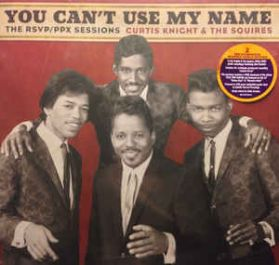 Curtis Knight The Squires - You Can't Use My Name - Jimi Hendrix Rock R + B 150 Grm LP