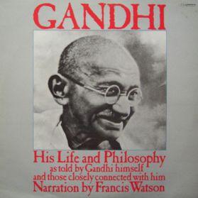 Gandhi – His Life And Philosophy - Francis Watson - 1983 BBC Radio Broadcast Spoken Word - Original Mono LP