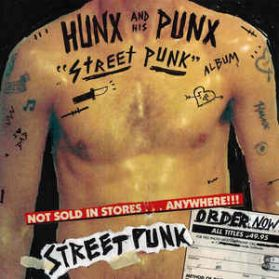 Hunx And His Punx - Street Punk - 2013 Punk Garage Rock LP