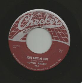 """Lowell Fulson – Don't Drive Me Baby / You're Gonna Miss Me - 1957  Blues 7"""" 45"""
