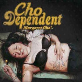 Margaret Cho - Cho Dependent - 2010 Comedy Alt Rock LP