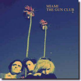 The Gun Club - Miami - 1982 Alt Rock Punk - Black Vinyl 180 Grm LP