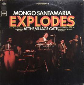 Mongo Santamaria – Explodes At The Village Gate - 1967 Afro-Cuban Jazz - Original Canada LP