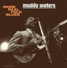 Muddy Waters - More Real Folk Blues - 1948-52 Country Blues - Sealed  180 Grm  LP