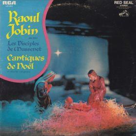 Raoul Jobin Avec Les Disciples De Massenet – Cantiques De Noël Et Chants Religieux - 1960 Christmas Opera - Original Canada Stereo LP in Shrink