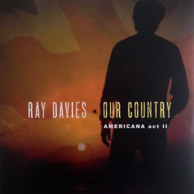 Ray Davies ‎– Our Country: Americana Act II - 2018 C + W 2LP