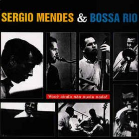 Sérgio Mendes & Bossa Rio – Você Ainda Não Ouviu Nada! -1964 Jazz Bossa LTD Clear Vinyl LP