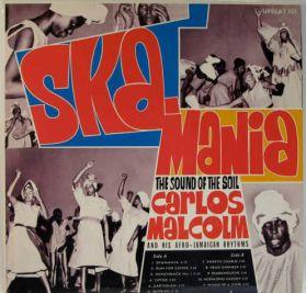 Carlos Malcolm And His Afro-Jamaican Rhythms – Ska-Mania: The Sound Of The Soil - 1964 Ska Reggae - Original Jamaica LP