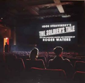 The Soldier's Tale  - Igor Stravinsky, Roger Waters, BCMF  – 2014 Classical + Spoken Word  180 Grm 2LP