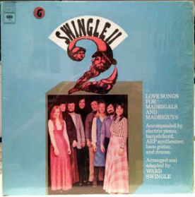 Swingle  II - Love Songs For Madrigals & Madriguys -1974  Synth Harpsichord - Ward Swingle LP