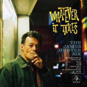 The James Hunter Six – Whatever It Takes - 2018 Modern Soul R + B - Sealed 180 Grm LP